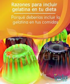 Los beneficios de la gelatina para la salud.
