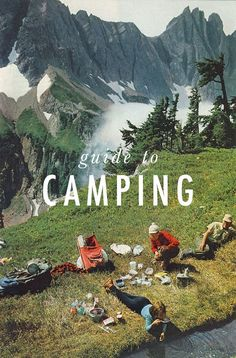 Guide To Camping... which even though i'm not a fan i think its important for kids to do once and a while
