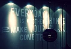 'Every day is another chance to make your dreams come true'. Shop in Utrecht, the Netherlands - September 2013.