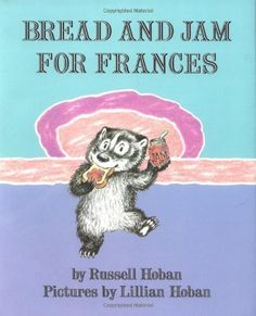 Bread and Jam for Frances [Hardcover] by Russell Hoban.....I loved all of the Frances books when I was a child!!