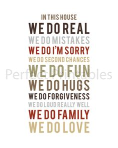 n this house We do real We do mistakes We do I'm sorry We do second chances We do fun We do hugs We do forgiveness We do loud really well We do family We do love Printing Services, Online Printing, Kitchen Art, Kitchen Stuff, In This House We, House Rules, Great Words, Do Love, Forgiveness