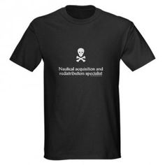 With unemployment hitting every industry, even pirates have found themselves searching. Resumes are usually our first impression when starting our job search. But a history looting and plundering might not be the skills a future employer is looking for. This t-shirt helps clarify your pirate skills in a more acceptable business fashion and could just help one pirate beat out another when job hunting.