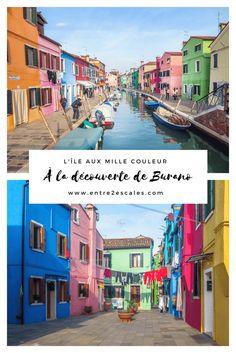 ITALIE | Burano, l'île aux mille couleurs ~ ENTRE 2 ESCALES
