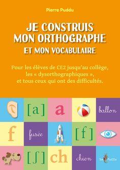 Je construis mon orthographe et mon vocabulaire - Collection Cahiers d'exercices - Éditions Tom Pousse