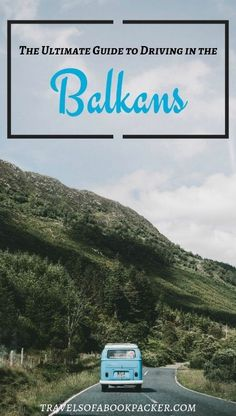 Planning a Road Trip trough the Balkans? Here is a complete guide to driving in the Balkans. Read about road conditions, petrol prices, currencies, toll roads and much more. #balkan #driving #roadtrip #guide