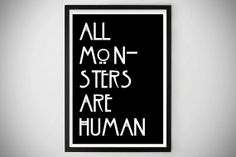 American Horror Story / Art Print / All Monsters Are Human / Halloween / October / Typography / Happy Halloween / Fall / Asylum on Etsy, $12.00