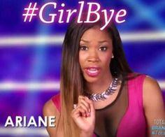 Ariane..Girl Bye!! Girl Bye, Total Divas, Memes, Miraculous, Meme
