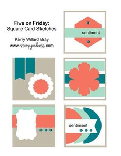 Five on Friday: Square Card Sketches! - Stampin' Up! Independent Demonstrator - Kerry Willard Bray - stampgoodness blog