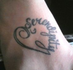 My Tattoo :)    Serendipity - The accidental discovery of something pleasant <3
