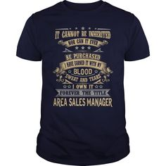 I Own It Forever The Title Area Sales Manager T- Shirt  Hoodie Area Manager
