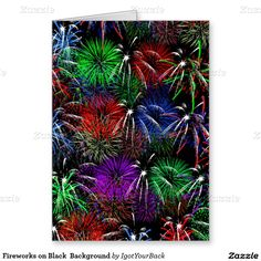 Send #4thOfJuly  Greetings with this festive Fireworks display! at #Zazzle by #Gravityx9 Designs  #igotyourback -ground