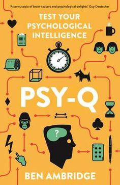Psy-Q: A Mind-Bending Miscellany of Everyday Psychology (Paperback)