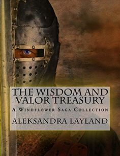 The Wisdom and Valor Treasury: A Windflower Saga Collecti... https://www.amazon.com/dp/B06XCNVFFQ/ref=cm_sw_r_pi_dp_x_OnBTyb8QTE1AN