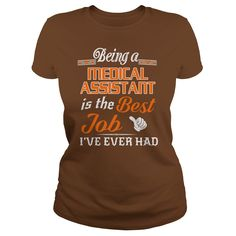 Being A Medical Assistant Is The Best Job T-Shirt #gift #ideas #Popular #Everything #Videos #Shop #Animals #pets #Architecture #Art #Cars #motorcycles #Celebrities #DIY #crafts #Design #Education #Entertainment #Food #drink #Gardening #Geek #Hair #beauty #Health #fitness #History #Holidays #events #Home decor #Humor #Illustrations #posters #Kids #parenting #Men #Outdoors #Photography #Products #Quotes #Science #nature #Sports #Tattoos #Technology #Travel #Weddings #Women