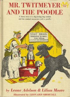 Mr. Twitmeyer and the Poodle by Leone Adelson