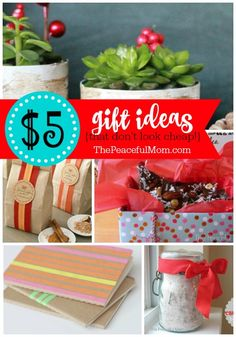 17 $5 Gift Ideas that are easy to make and look like you spent more! -- from ThePeacefulMom.com