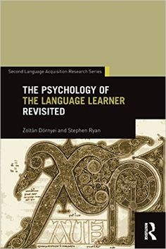#newbook: The Psychology of the Language Learner Revisited./by Zoltán Dörnyei, Stephen Ryan. P118.2PSY