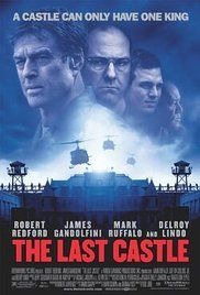 THE LAST CASTLE (2001): A court-martialed general rallies together 1200 inmates to rise against the corrupt system that put him away.