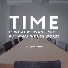 Time is what we want, Time and Time Management quotes