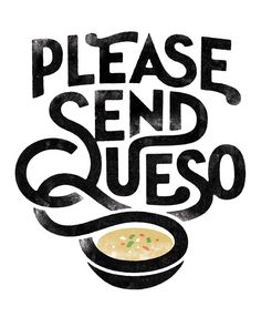 "Alliteration Inspiration: Texas & Togetherness ""Please Send Queso"" #lettering #illustration #fun"