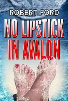 AWESOME novel... NOT chick lit, just smart, funny fiction!! No Lipstick In Avalon:Amazon:Kindle Store