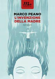 Marco Peano - L'invenzione della madre
