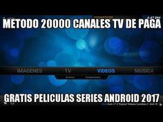 (59) METODO 20000 CANALES TV DE PAGA ABIERTA PPV PELICULAS SERIES KODI ALTERNATIVA SSIPTV ANDROID 2017 - YouTube
