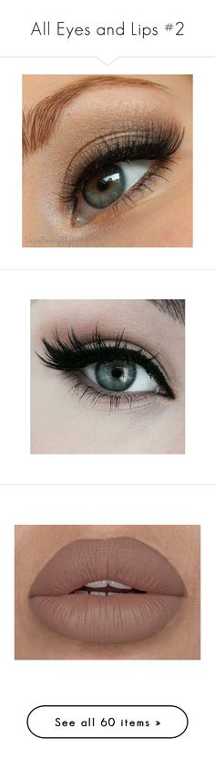 """""""All Eyes and Lips #2"""" by mia-white-lsbvb ❤ liked on Polyvore featuring beauty products, makeup, eyes, beauty, eye makeup, maquiagem, lip makeup, lipstick, bath & beauty and grey"""