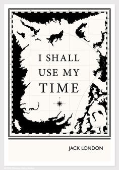 Illustration Jack London Quote Fine Art Print Art by ObviousState   I LOOOVE THIS ONE