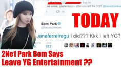 TODAY - 2Ne1 Park Bom Says Leave YG Entertainment ??#parkbom #2ne1 #haroobomkum #kpop #kpoptrends