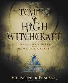 The Temple of High Witchcraft by Christopher Penczak