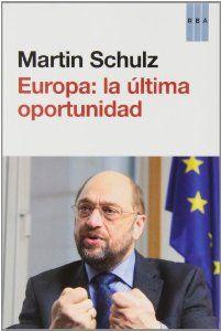 Europa : la última oportunidad / Martin Schulz ; traducción de Richard Gross