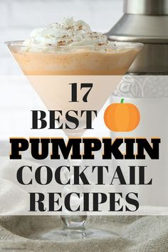 17 of the BEST Pumpkin Cocktails! Fun fall drink recipes with a variety of ingredients including pumpkin liqueur, pumpkin spice, pumpkin purée, and more! Pumpkin Martini, Pumpkin Cocktail, Pumpkin Drinks, Pumpkin Dessert, Pumpkin Recipes, Fall Recipes, Drinks Alcohol Recipes, Cocktail Recipes, Drink Recipes