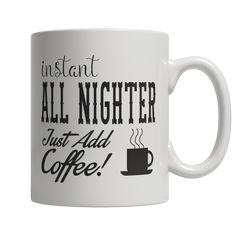 Limited Edition - Instant All Nighter Just Add Coffee! Female