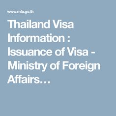 Thailand Visa Information : Issuance of Visa - Ministry of Foreign Affairs…