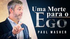 Uma Morte Para o EU – Paul Washer