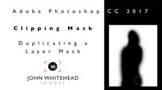 Adobe Photoshop CC 2017 Clipping and Duplicating Masks