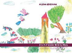 A to Z of Wonder Birds by Milena by Volodymyr Berezhniy http://www.amazon.com/dp/B00XTAE5X6/ref=cm_sw_r_pi_dp_gBSawb1S45R9Z