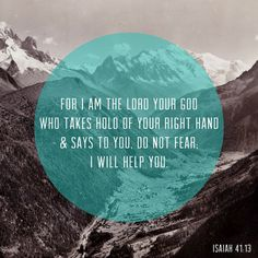 Do not #fear I will help you -- #Christian quotes