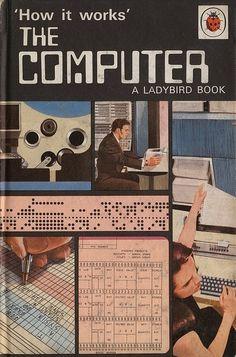 """David Carey, How It Works…The Computer (Ladybird Books, "" Ladybird Books, Alter Computer, Computer Works, Computer Cover, Computer Drawing, Computer Lab, Library Books, My Books, 8 Bits"