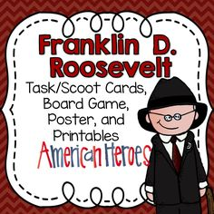 Franklin D. Roosevelt set - includes task/question cards, game board, poster/anchor chart, and printable practice/assessment sheets.