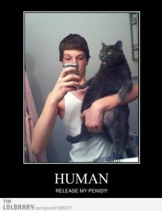 Human, release my penis!