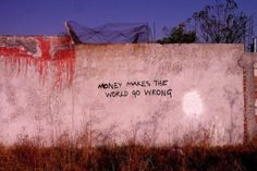 Money makes the world go wrong ©street art Some Quotes, Words Quotes, Sayings, Qoutes, Graffiti Quotes, Street Quotes, Grunge Quotes, Quote Aesthetic, Aesthetic Grunge