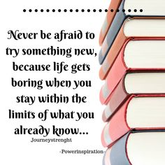Never be afraid to try something new, because life gets boring when you stay within the limits. Self Design, Try Something New, Getting Bored, Never, Positivity, Social Media, Let It Be, Quotes, Life