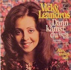 Vicky Leandros. Dann kamst du 1972