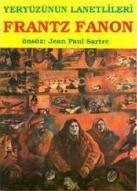 """Jean Paul Sartre: Frantz Fanon'un """"Yeryüzünün Lanetlileri"""" kitabını okuma cesaretini gösterin!"""