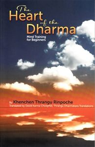 The Heart of the Dharma Mind Training for Beginners by Khenchen Thrangu Rinpoche Meditation Books, Tibetan Buddhism, Compassion, Karma, Slogan, Medicine, This Book, White Lotus, Mindfulness