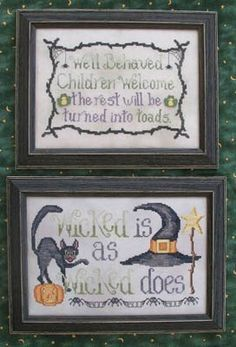"""""""Wicked Stitches"""" is the title of this cross stitch pattern from Waxing Moon Designs with two designs. """"Well behaved children welcome; the rest will be turned into toads"""" and """"Wicked Is As Wicked Does""""."""