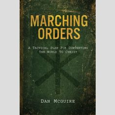 In Marching Orders, Dr. McGuire gives you the virtue-building tools and resources—your weapons for the fight—you need to be a faithful disciple, and a battle-tested plan for turning your faith into evangelism. $14.95