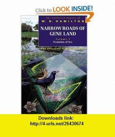 Narrow Roads of Gene Land, Volume 2 Evolution of Sex (9780198503361) W. D. Hamilton, Richard Dawkins , ISBN-10: 0198503369  , ISBN-13: 978-0198503361 ,  , tutorials , pdf , ebook , torrent , downloads , rapidshare , filesonic , hotfile , megaupload , fileserve